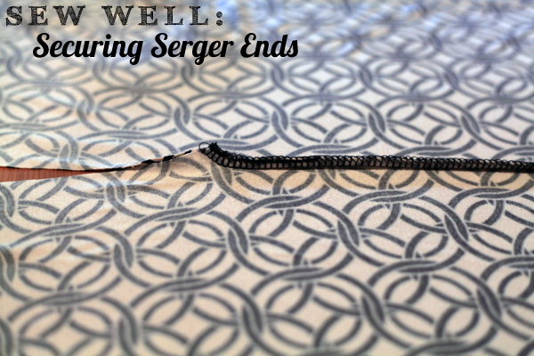 Sew Well:  Securing the end of a serged seam